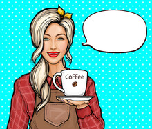 Pop Art Vector Illustration Of Female Barista. Smiling Woman In Shirt And Apron Holding Cup Or Mug Of Freshly Brewed Coffee, Offering A Hot Drink To Visitors. Coffeeshop Or Cafe Ad Banner Template.