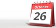 October 26 date on the flip calendar page, 3d rendering
