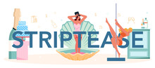 Striptease Typographic Header. Pole Dancing Girl In Club, Stripper