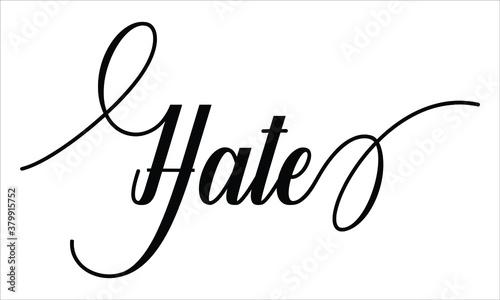 Fotografia Hate Script Cursive Calligraphy Typography Black text lettering Script Cursive a