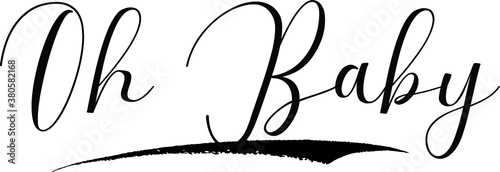 Photo Oh Baby Cursive Calligraphy Black Color Text On White Background