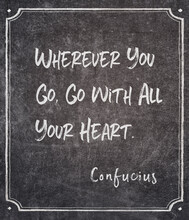 All Your Heart Confucius Quote
