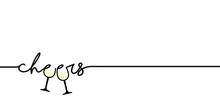 Slogan Cheers With Glass. Wine...