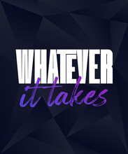 Whatever It Takes Motivational...