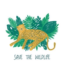 Leopard Lay Down On Tropical Leaves. Cartoon Wild Animal Resting. Illustration With Lettering Save The Wildlife. Design, For Printing On Fabric, Clothing, Bedding, Printing, Postcards