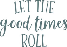 Let The Good Times Roll Logo S...