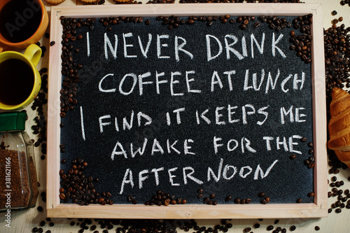 I never drink coffee at lunch Canvas Print