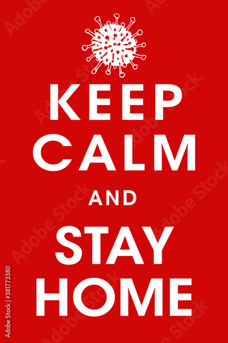 Poster Keep Calm and Stay Home. Covid-19 quarantine slogan, vintage style placard. Vector illustration