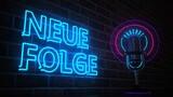 Podcast Mikrofon Neue Folge Neonreklame