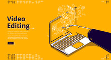 Video Editing Isometric Landing Page. Film Production, Computer Software Or Application For Movie Montage. Hand Pointing On Laptop Screen With App For Edit Media Content, 3d Vector Line Art Web Banner