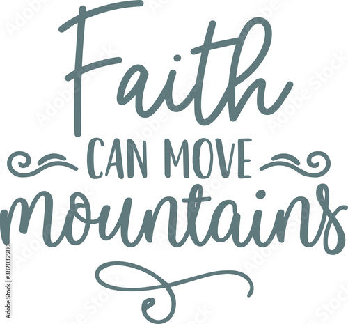 Fotografie, Obraz faith can move mountains logo sign inspirational quotes and motivational typogra