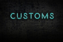 Neon Sign. Word Customs Agains...