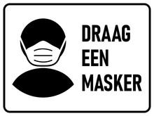 "Draag Een Masker (""Wear A Face Mask"" In Dutch) Horizontal Instruction Sign. Vector Image."