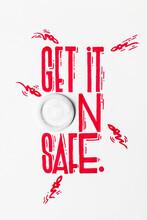 GET IT ON SAFE.