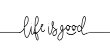 Slogan Life Is Good. Vector Best Success Quotes Relaxing And Chill, Positive, Motivation And Inspiration Message Concept Make It Happen, Believe In Yourself Slogans Happy, Think Big Fitness Ideas.