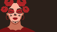 Day Of The Dead, Dia De Los Muertos, Banner With Mexican Young Woman With Sugar Skull Makeup. Holiday Poster, Party Flyer, Greeting Card On Dark Background