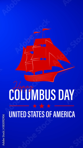 Columbus Day, the discoverer of America, usa flag and ship, holiday banner. Sailing ship with masts. Happy Columbus Day Vector illustration (Story Size)