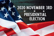 2020 United States of American Presidential Election in November 3. Political event concept