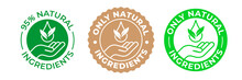 Natural Ingredients Product Icon, Green Organic Bio Vector Logo With Hand, Leaf And Drop. 95 Percent Natural Ingredients, Pure Eco Label Stamp For Products Package, GMO Free And No Paraben Certificate