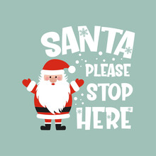 Santa Please Stop Here Positiv...