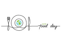 World Food Day Holiday Concept With Earth Or Globe And Plate, Knife And Fork. Single Line Art With Text Food Day.