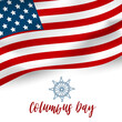 Columbus Day banner. Discovery of America concept background with American flag. USA national October holiday. Vector illustration.
