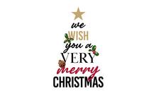Christmas Tree We Wish You A Very Merry Christmas White