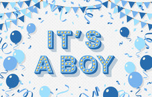 It's A Boy, Baby Shower Poster, Invitation Or Banner With Blue Typography Design, Balloons And Bunting. Vector Illustration With Retro Light Bulbs Font.