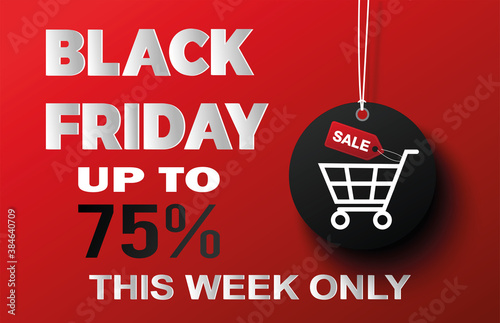 Obraz card or banner on black friday in gray and white with sales up to 75% off this week only on a red background with a shopping cart in a black circle - fototapety do salonu