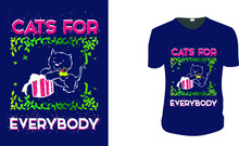 Cats For Everybody T-Shirt. Christmas Motivation, Christmas Gift Idea, Christmas Vector Graphic For T Shirt, Vector Graphic, Christmas Holidays.vintage Christmas, Family Vacation, Reunion Christmas.