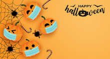 Happy Halloween New Normal Concept. Design With Halloween Pumpkin In A Protective Medical Mask And Spider On Orange Background. Vector.