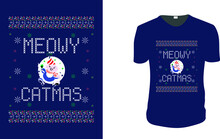 Meowy Catmas Merry Christmas T-Shirt T-Shirt. Christmas Motivation, Christmas Gift Idea, Christmas Vector Graphic For T Shirt, Vector Graphic, Christmas Holidays.vintage Christmas, Family Vacation, Re