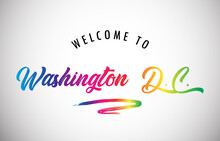 Washington D.C. Welcome To Message In Beautiful Vibrant Modern Gradients Vector Illustration.