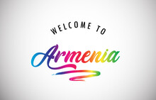 Armenia Welcome To Message In Beautiful And HandWritten Vibrant Modern Gradients Vector Illustration.