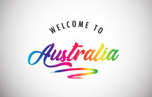 Australia Welcome To Message In Beautiful And HandWritten Vibrant Modern Gradients Vector Illustration.