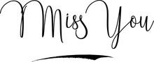 I Miss You Cursive Calligraphy...
