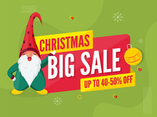 Christmas Big Sale Poster Design With 40-50% Discount Offer And Cartoon Gnome Character On Green Background.