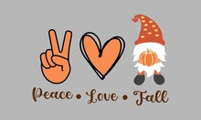 Peace Love Fall Gnomes Vector & Illustration