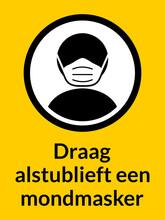"""Draag Alstublieft Een Mondmasker (""""Please Wear A Face Mask"""" In Dutch) Vertical Instruction Sign. Vector Image."""
