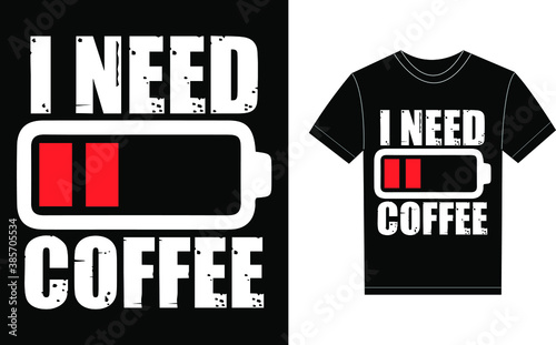 Obraz na plátne I Need Coffee Typography Vector graphic for a t-shirt