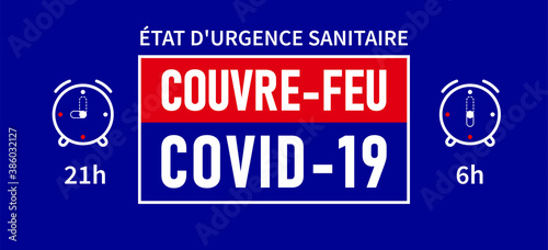 Obraz Etat d'urgence sanitaire, Couvre-feu: State of health emergency, curfew in french language. Blue banner - curfew from 21h to 6h - fototapety do salonu