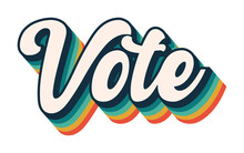 Vote Graphic, Rainbow Voting Retro Font, President Election, Political Democracy, Design Font Stripe Effect, Blue Green Yellow Red Vintage Style Lettering, Voting Democrat Republican Libertarian