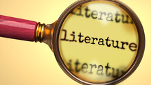 Examine And Study Literature, Showed As A Magnify Glass And Word Literature To Symbolize Process Of Analyzing, Exploring, Learning And Taking A Closer Look At Literature, 3d Illustration