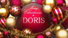Christmas Card For Doris To Send Warmth And Love To A Family Member With Shiny, Golden Christmas Ornament Balls And Merry Christmas Wishes For Doris, 3d Illustration