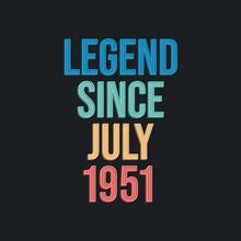 Legend Since July 1951 - Retro...