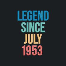 Legend Since July 1953 - Retro...