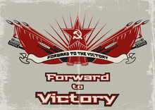 Forward To Victory Old Soviet Military Propaganda Poster Style