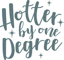 Hotter By One Degree Logo Sign...