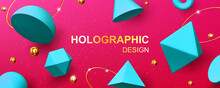 Holographic Background With 3d Geometric Shapes, Golden Balls, Rings And Glitter. Vector Abstract Design With Turquoise Render Figures, Cone, Pyramid, Octahedron And Torus On Pink Background