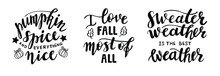 Set Of Hand Drawn Lettering Fall, Autumn Season Quotes And Pharses For Cards, Banners, Posters Design. Pumpkin Spice And Everything Nice, I Love Fall Most Of All, Sweater Weather Is The Best Weather.